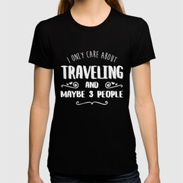 I Only Care About Traveling FUNNY T-SHIR T-shirt