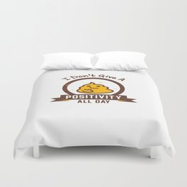 I Don't Give a Shit :) Duvet Cover