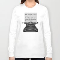 writer Long Sleeve T-shirts featuring Writer Defined by Nicole Austin
