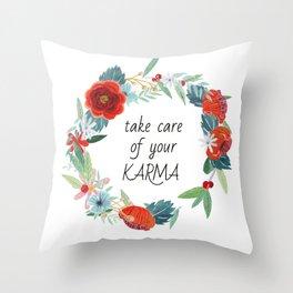 Take care of your karma Throw Pillow
