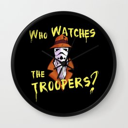 Who Watches The Troopers? Wall Clock