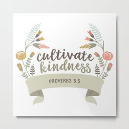 Cultivate Kindness Metal Print