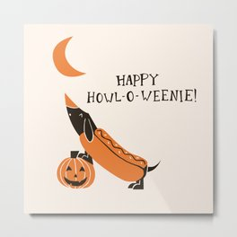 Happy Howl-O-Weenie! Metal Print