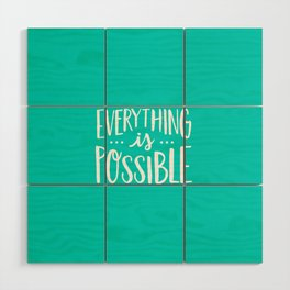 Everything is Possible Wood Wall Art