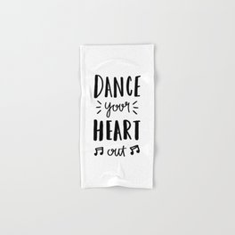 Dance your heart out - typography Hand & Bath Towel