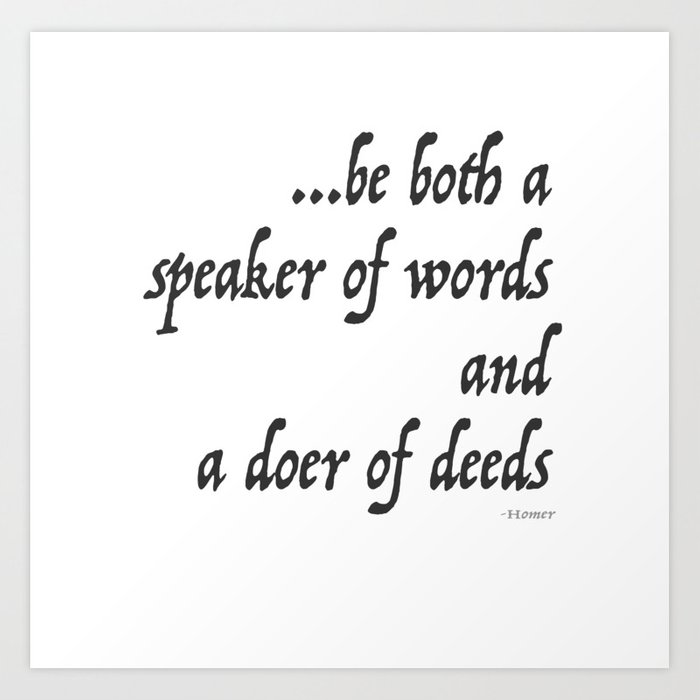 Iliad Quote, To be both a speaker of words and a doer of deeds by Homer Kunstdrucke