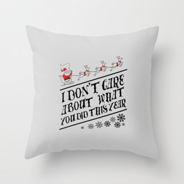 I dont care about what you did this year Throw Pillow