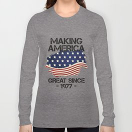 Making America Great Since 1977 USA Proud Birthday Gift Long Sleeve T-shirt