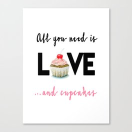 All you need is Love...and cupcakes n.1 Canvas Print