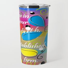 Continue in Your Faith Travel Mug