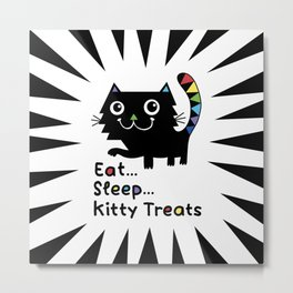 Eat, Sleep, Kitty Treats  Metal Print