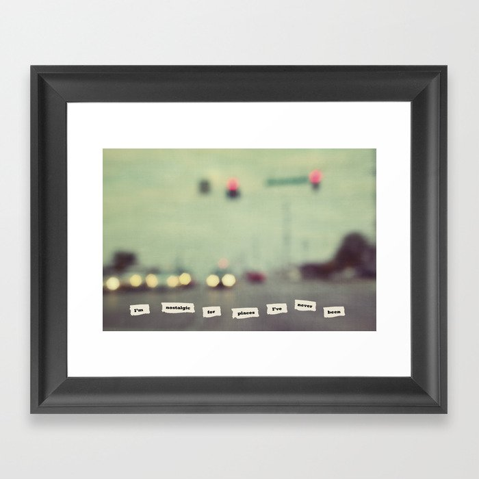 I'm nostalgic for places I've never been Framed Art Print