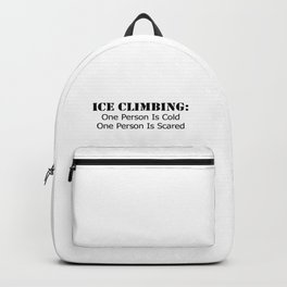 Ice Climbing - Cold, Scared Backpack