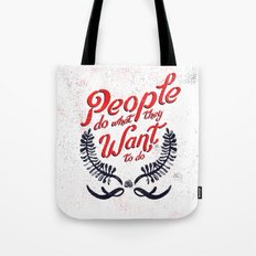 People Do What They Want to Do Tote Bag