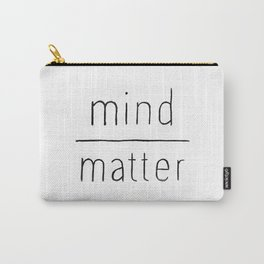 Mind Over Matter Carry-All Pouch