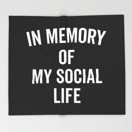 Memory Social Life Funny Quote Throw Blanket