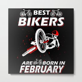 The Best Cyclists Born In February Metal Print