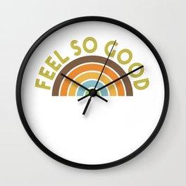 Feel So Good Wall Clock