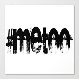 #me too Canvas Print