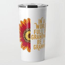 """Family Tee For Grandmas Saying """"In A World Full Of Grandmas Grammy"""" T-shirt Design Ancestor Travel Mug"""