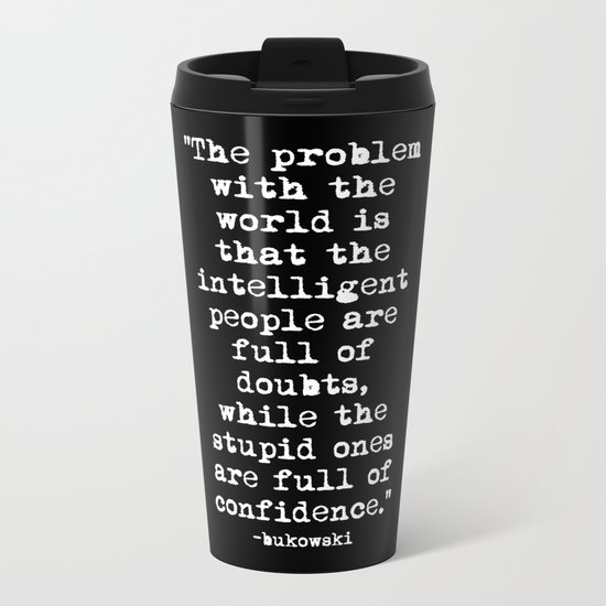 Charles Bukowski Typewriter White Font Quote Confidence Metal Travel Mug