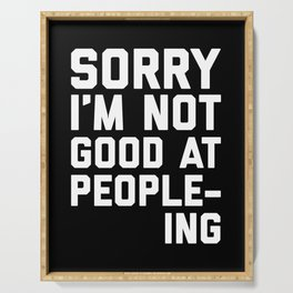 Not Good At People-ing Funny Quote Serving Tray