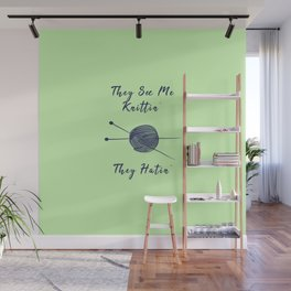 They See Me Knitting, They Hating Funny Pun Sew Wall Mural