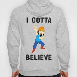 I GOTTA BELIEVE Hoody