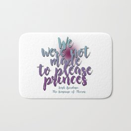 Not made to please princes | Leigh Bardugo Bath Mat