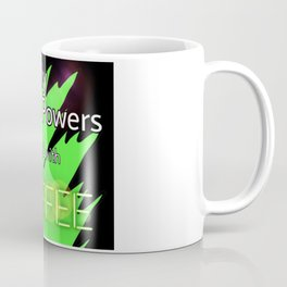 My Super Powers enabled with Coffee Funny Green Design Coffee Mug