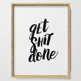 Get Shit Done Black and White Motivational Typography Poster for Office or Workplace Decor Wall Art Serving Tray