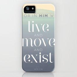 live / move / exist iPhone Case