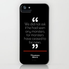 When Monsters Cease To Be iPhone Case