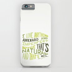 I Love Anything Awkward and Imperfect Because That's Natural and That's Real - Marc Jacobs iPhone 6 Slim Case