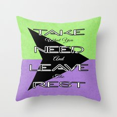 Take What You Need Throw Pillow