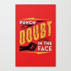 Punch Doubt in the Face! Canvas Print