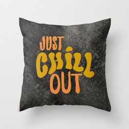 Just Chill Out Throw Pillow