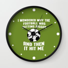 Football Then It Hit Me Funny Quote Wall Clock