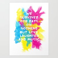 We survived for days on nothing but love, laughter and music  - 2 Art Print