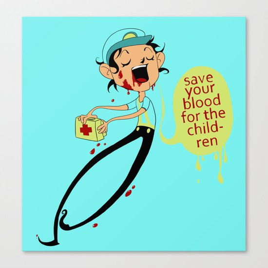Save Your Blood For The Children Canvas Print