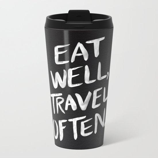 Eat Well, Travel Often Metal Travel Mug