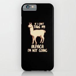 Take my Alpaca iPhone Case