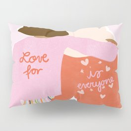 Love Is For Everyone Pillow Sham