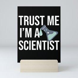 Trust Me I'm A Scientist Scientist Gift Chemist Mini Art Print