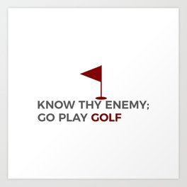 Know Thy Enemy Play Golf Strategy Art Print