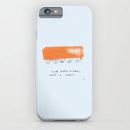 To Be Human In Public iPhone Case