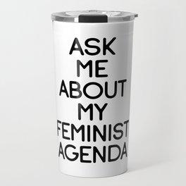 Ask Me About My Femisint Agenda Travel Mug