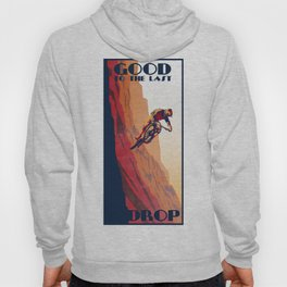 retro mountain bike poster: good to the last drop Hoody