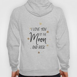 I love you to the moon and back digital print - wall art - printable quotes Hoody