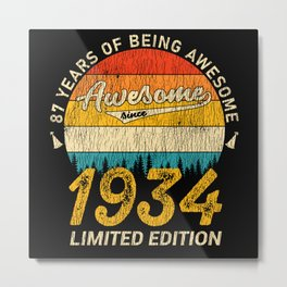 87 Year Old Bday 1934 Awesome Since 87th Birthday Metal Print